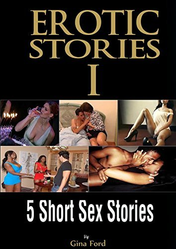 EROTIC STORIES: 5 Sex Stories (Erotica Short Stories Book 1)  by  Gina Ford