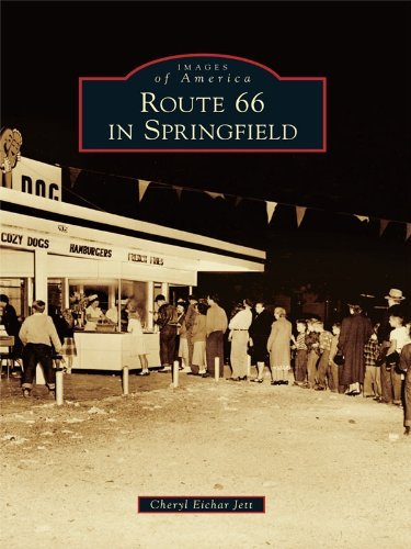 Route 66 in Springfield (Images of America Series)  by  Cheryl Eichar Jett