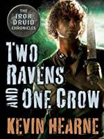 Two Ravens and One Crow (The Iron Druid Chronicles, #4.5)