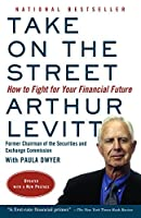 Take on the Street: What Wall St. and Corporate America Don't Want You to Know / What You Can Do to Fight Back