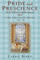 Pride and Prescience: Or, A Truth Universally Acknowledged (Mr. & Mrs. Darcy Mysteries, #1)