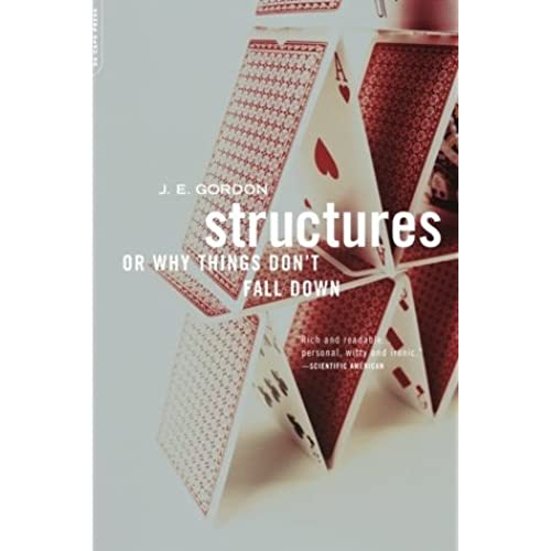 Structures: Or Why Things Don't Fall Down - J.E. Gordon