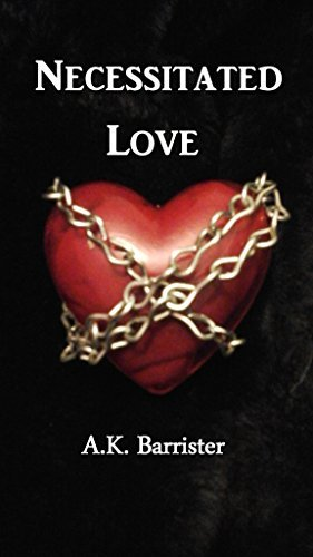 Necessitated Love (Edangered Heart Book 1)  by  A.K. Barrister