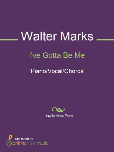 Ive Gotta Be Me  by  Walter Marks
