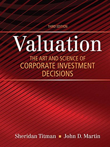 Valuation: The Art and Science of Corporate Investment Decisions, 3/e (The Pearson Series in Finance) Sheridan Titman