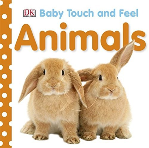 Baby Touch and Feel: Animals  by  DK Publishing
