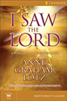I Saw the Lord Participant's Guide: A Wake-Up Call for Your Heart