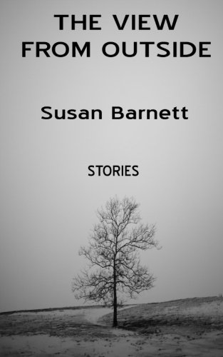 The View From Outside: Stories Susan Barnett