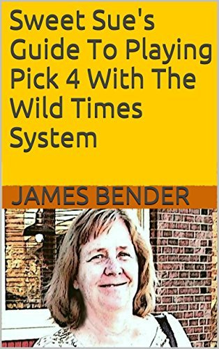 Sweet Sues Guide To Playing Pick 4 With The Wild Times System James Bender