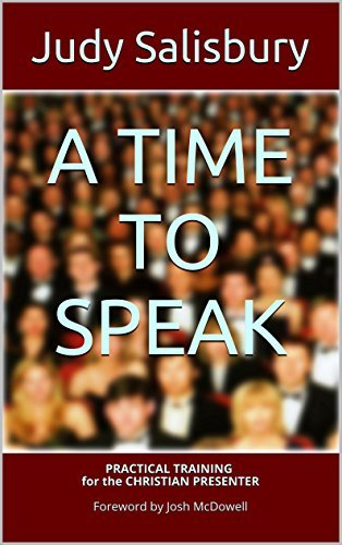 A TIME TO SPEAK: PRACTICAL TRAINING for the CHRISTIAN PRESENTER Judy Salisbury