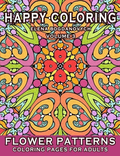 Happy Coloring: Flower Patterns - Coloring Pages for Adults  by  Elena Bogdanovych