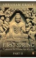 The First Spring: Culture in the Golden Age of India - Part 2 Abraham Eraly
