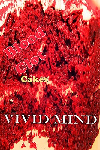 Blood Clot Cakes: An EXTREME horror short story  by  Vivid Mind