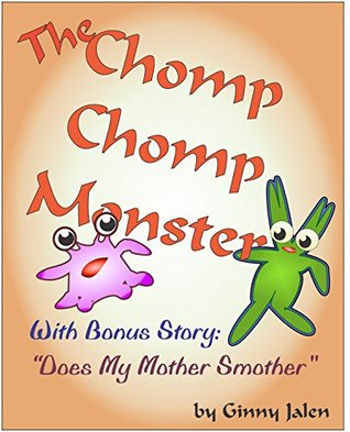 The Chomp Chomp Monster  by  Ginny Jalen