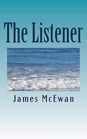 The Listener: Anthology of Short Stories  by  James McEwan