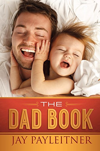 The Dad Book Jay Payleitner
