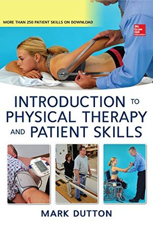 Duttons Introduction to Physical Therapy and Patient Skills Mark Dutton