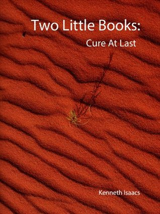 Two Little Books: Cure at last  by  Kenneth Isaacs