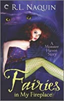 Fairies in My Fireplace (Monster Haven, #3)