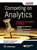 Competing On Analytics: Inteligencia Competitiva Para Ganar