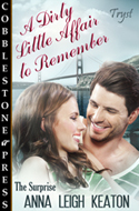 The Surprise (A Dirty Little Affair to Remember Book 4)  by  Anna Leigh Keaton