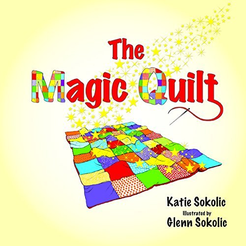 The Magic Quilt  by  Katie Sokolic