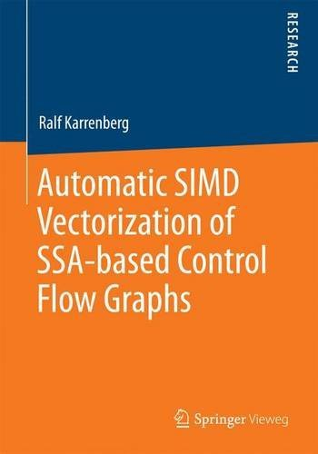 Automatic Simd Vectorization of Ssa-Based Control Flow Graphs  by  Ralf Karrenberg