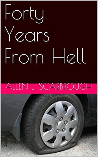 Forty Years From Hell  by  Allen L. Scarbrough