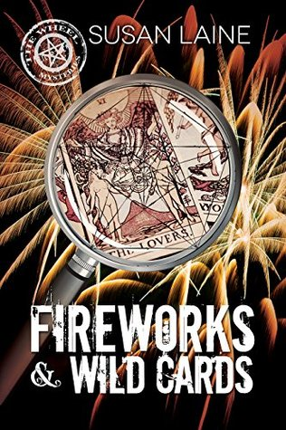 Fireworks & Wild Cards (The Wheel Mysteries Book 3) Susan Laine