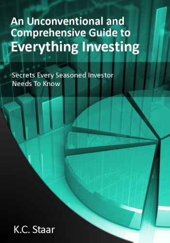 Secrets Every Seasoned Investor Needs to Know  by  K.C. Staar