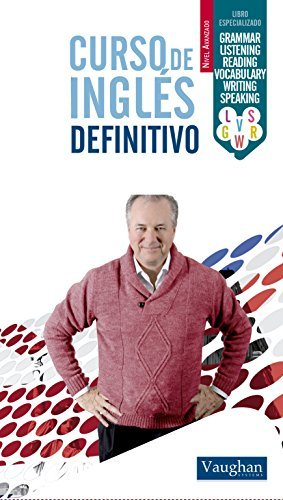Curso de inglés definitivo - Avanzado  by  Richard Vaughan