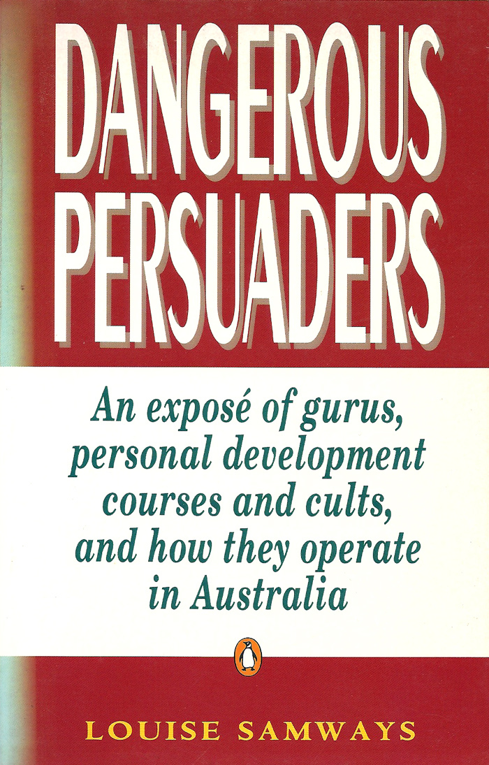 Dangerous Persuaders: An Expos  by  Louise Samways