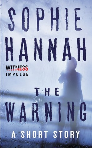 The Warning: A Tale of Suspense  by  Sophie Hannah