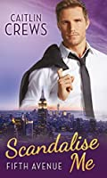 Scandalise Me (Mills & Boon M&B) (Fifth Avenue Book 2)
