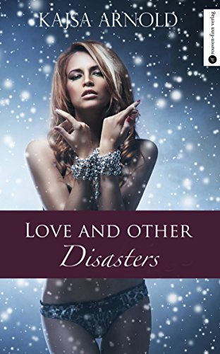 Love and other disasters  by  Kajsa Arnold