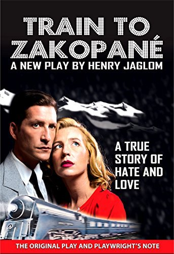 Train To Zakopané: A True Story of Love and Hate Henry Jaglom