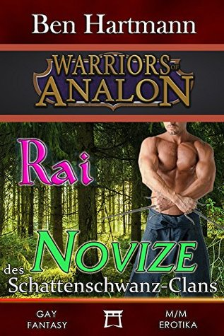 Rai: Novize des Schattenschwanz-Clans: Gay M/M Fantasy Erotika (Warriors of Analon I 3) Ben Hartmann