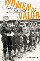 Women of Valor: The Rochambelles on the WWII Front