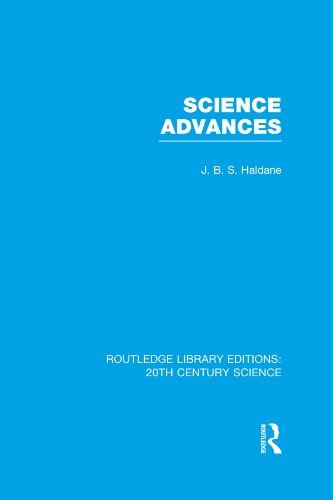Science Advances (Routledge Library Editions: 20th Century Science)  by  J.B.S. Haldane