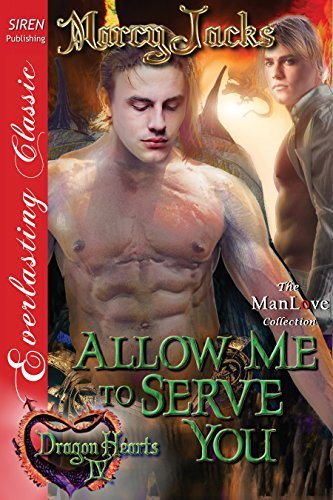 Allow Me to Serve You [Dragon Hearts 4]  by  Marcy Jacks