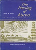 The Passing of Korea (A Series of Reprints of Western Books on Korea #1)
