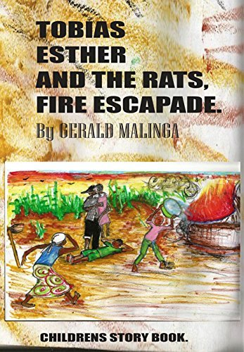 TOBIAS,ESTHER AND THE RATS,FIRE ESCAPADE  by  Gerald Malinga