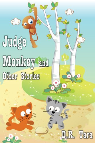 Judge Monkey and Other Stories (Illustrated Moral Stories for Children #3) D.R. Tara