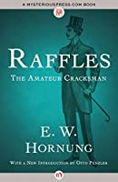 Raffles: The Amateur Cracksman (A. J. Raffles, the Gentleman Thief)