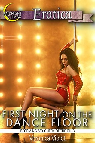 First Night on the Dance Floor (Becoming Sex Queen of the Club) (Jessica, the Nymph Book 2)  by  Veronica Violet