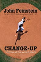 Change-up: Mystery at the World Series (The Sports Beat, #4)