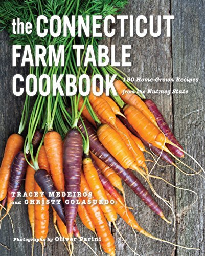 The Connecticut Farm Table Cookbook: 150 Homegrown Recipes from the Nutmeg State (The Farm Table Cookbook)  by  Tracey Medeiros