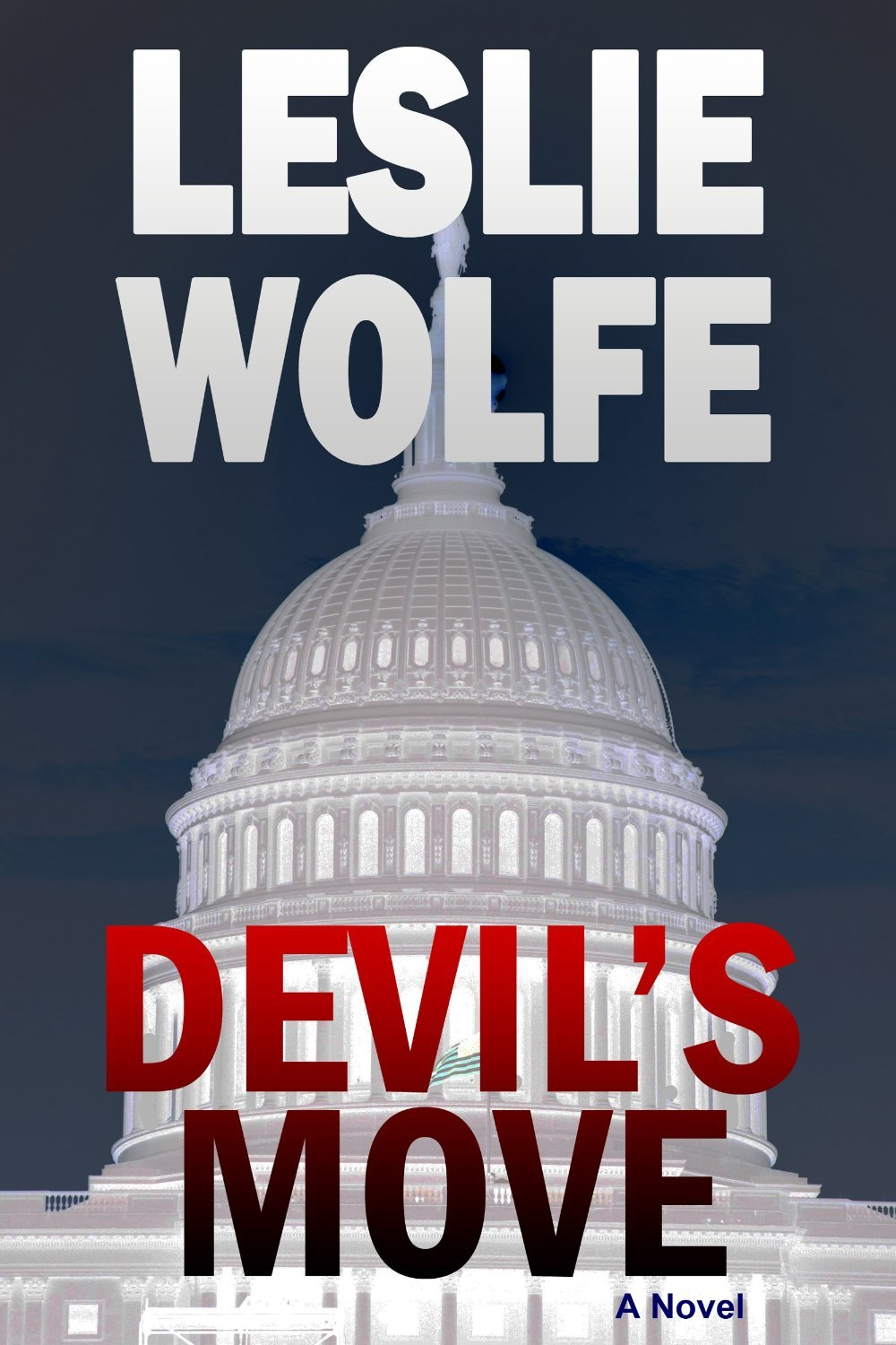 Devils Move - A Political Thriller  by  Leslie Wolfe