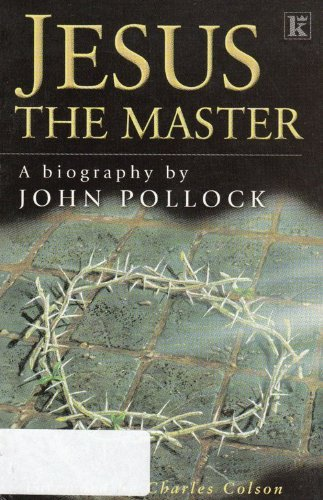 Jesus: the Master  by  John Charles Pollock