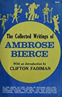The Collected Writings of Ambrose Bierce, Bierce, Ambrose